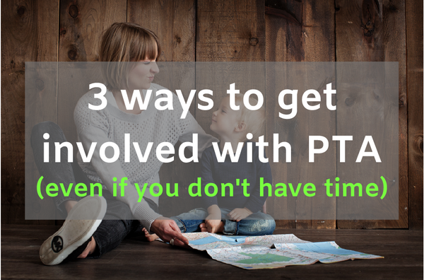 3 ways to get involved with Parent Teacher Group (even if you don't have time)