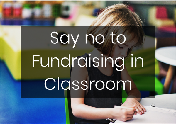 Say 'no' to Fundraising in Classroom