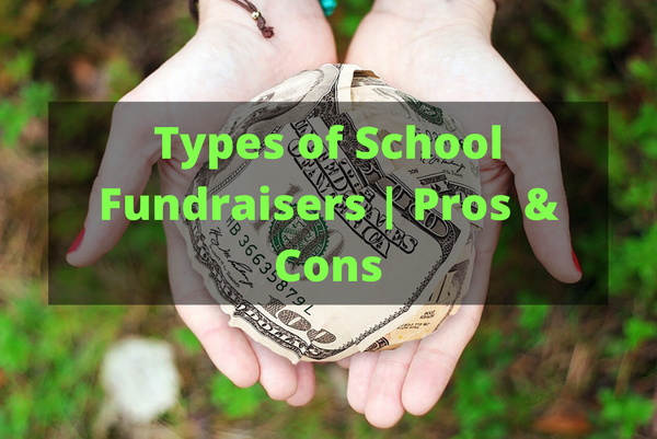 Types of School Fundraisers | Pros & Cons